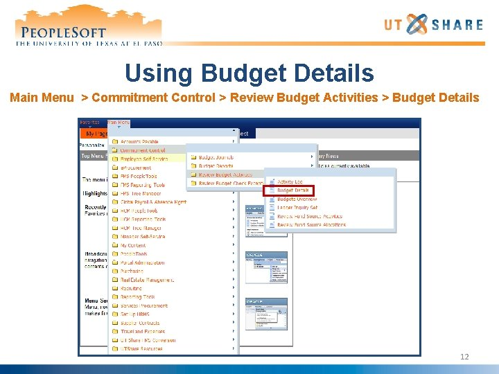 Using Budget Details Main Menu > Commitment Control > Review Budget Activities > Budget
