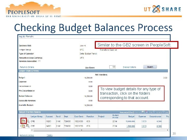 Checking Budget Balances Process Similar to the GB 2 screen in People. Soft. To