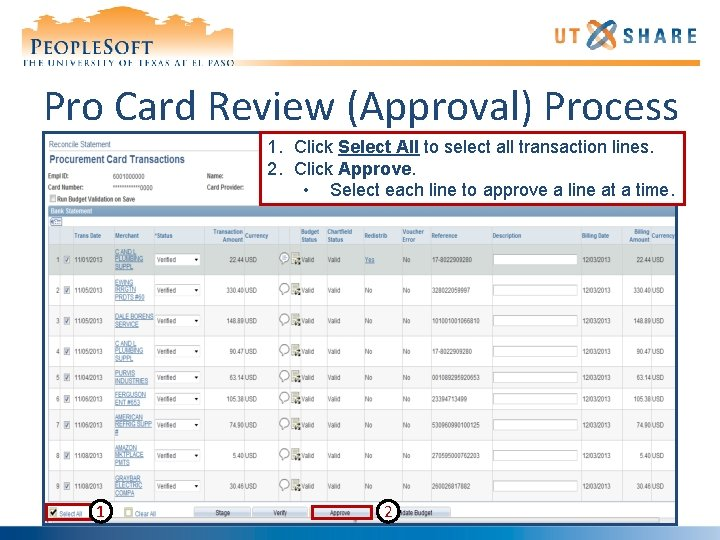 Pro Card Review (Approval) Process 1. Click Select All to select all transaction lines.