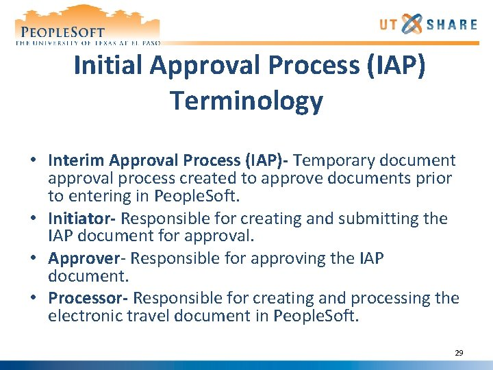Initial Approval Process (IAP) Terminology • Interim Approval Process (IAP)- Temporary document approval process