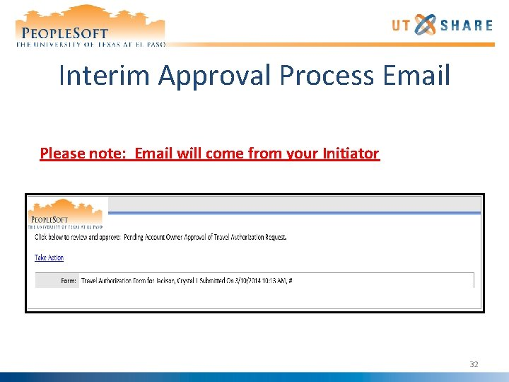 Interim Approval Process Email Please note: Email will come from your Initiator 32