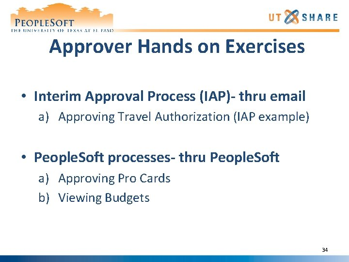 Approver Hands on Exercises • Interim Approval Process (IAP)- thru email a) Approving Travel