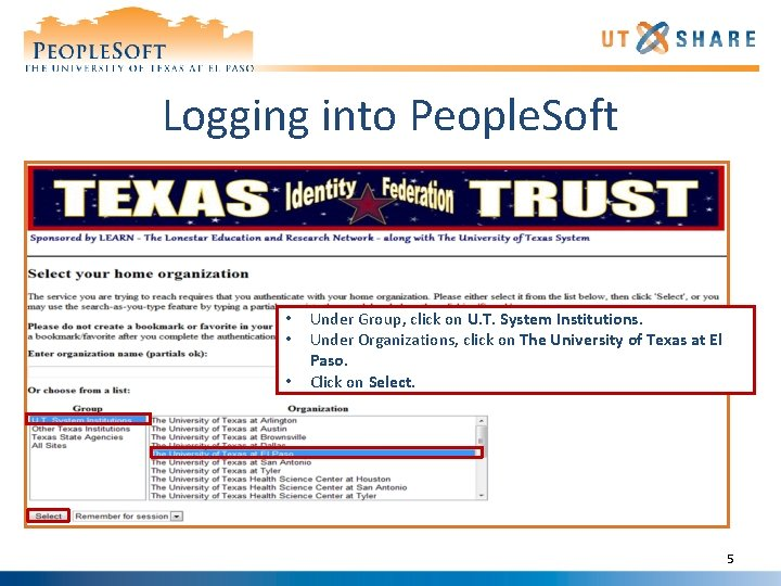 Logging into People. Soft • • • Under Group, click on U. T. System