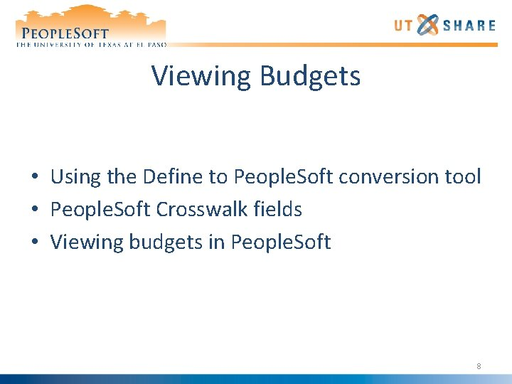 Viewing Budgets • Using the Define to People. Soft conversion tool • People. Soft