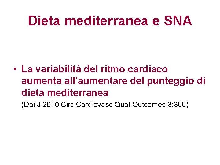 Dieta mediterranea e SNA • La variabilità del ritmo cardiaco aumenta all'aumentare del punteggio