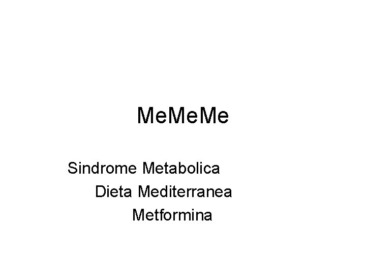 Me. Me Sindrome Metabolica Dieta Mediterranea Metformina