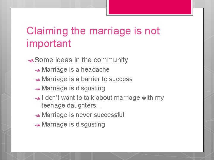 Claiming the marriage is not important Some ideas in the community Marriage is a