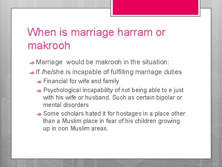 When is marriage harram or makrooh Marriage would be makrooh in the situation: If