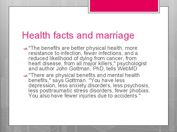 """Health facts and marriage """"The benefits are better physical health, more resistance to infection,"""