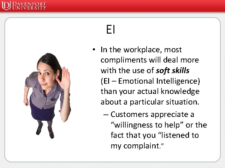 EI • In the workplace, most compliments will deal more with the use of