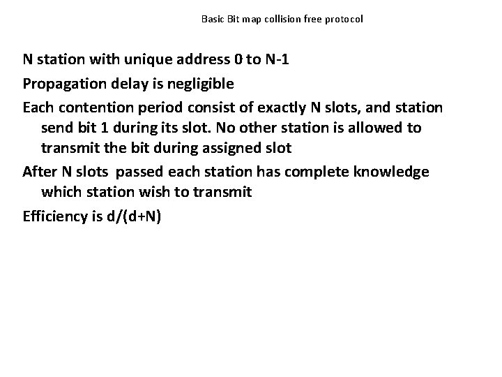 Basic Bit map collision free protocol N station with unique address 0 to N-1