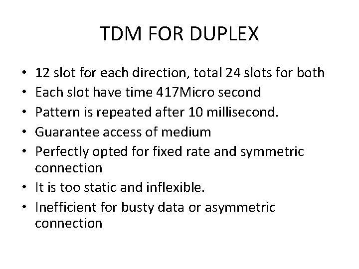 TDM FOR DUPLEX 12 slot for each direction, total 24 slots for both Each