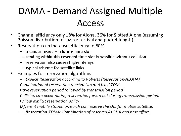 DAMA - Demand Assigned Multiple Access • Channel efficiency only 18% for Aloha, 36%