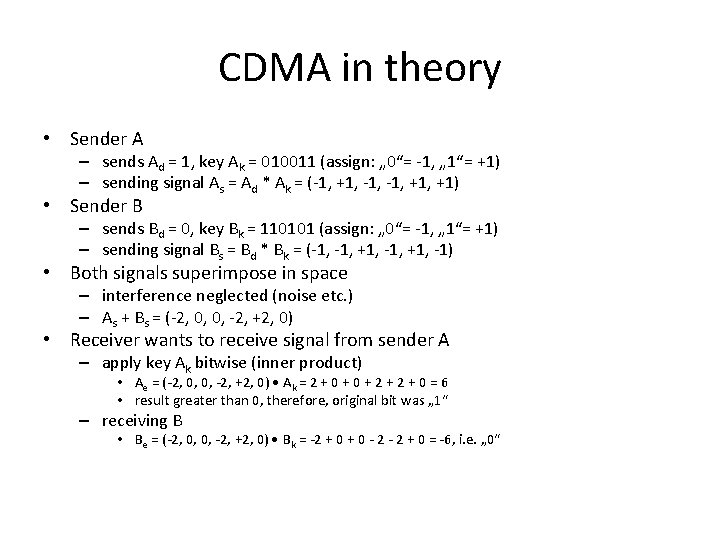 CDMA in theory • Sender A – sends Ad = 1, key Ak =