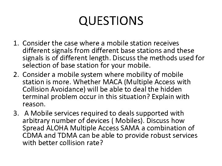 QUESTIONS 1. Consider the case where a mobile station receives different signals from different