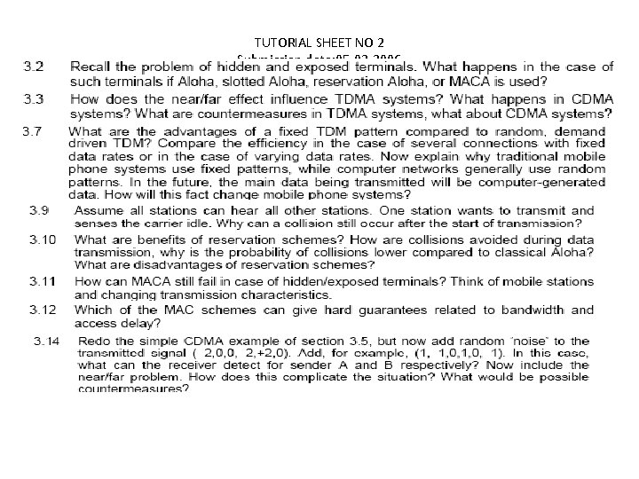 TUTORIAL SHEET NO 2 Submission date: 05 -02 -2006 Submission Mode-Electronics copy only (in