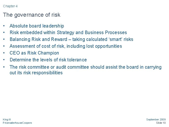 Chapter 4 The governance of risk • • • Absolute board leadership Risk embedded