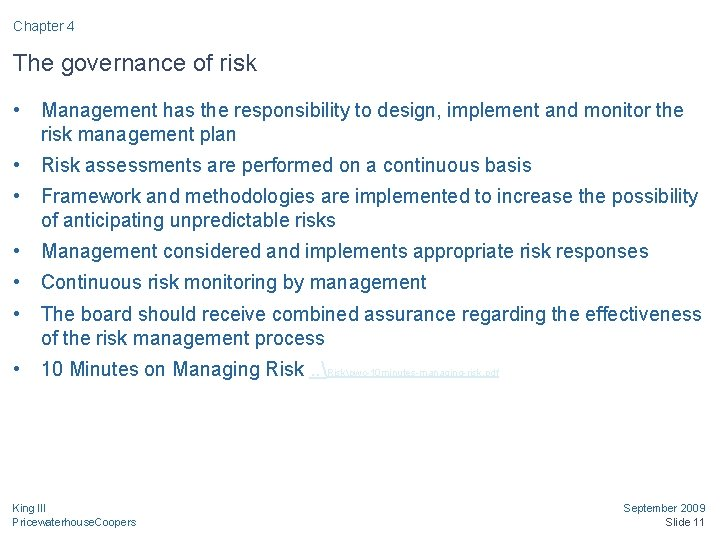 Chapter 4 The governance of risk • Management has the responsibility to design, implement