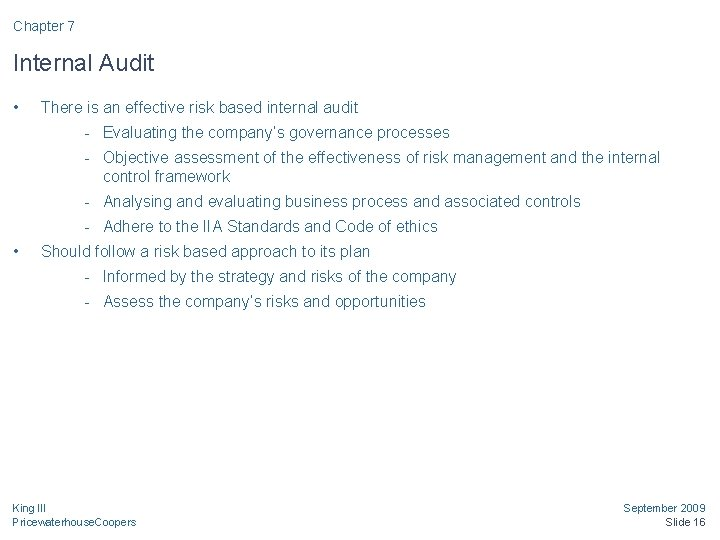 Chapter 7 Internal Audit • There is an effective risk based internal audit -