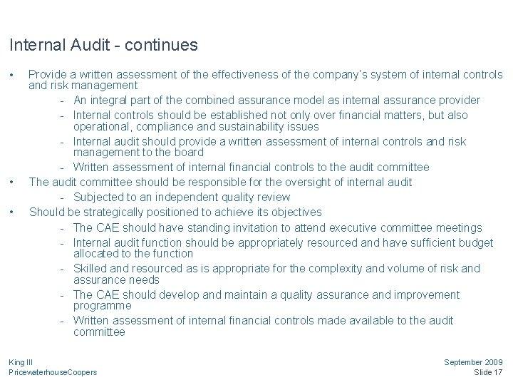 Internal Audit - continues • • • Provide a written assessment of the effectiveness