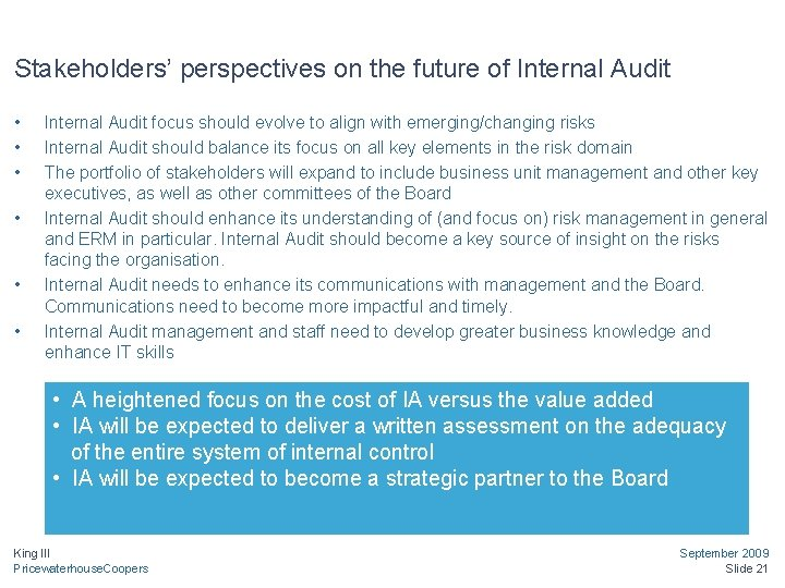 Stakeholders' perspectives on the future of Internal Audit • • • Internal Audit focus