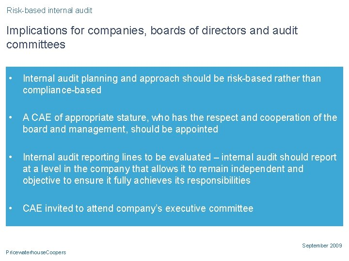 Risk-based internal audit Implications for companies, boards of directors and audit committees • Internal