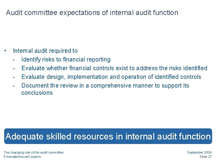 Audit committee expectations of internal audit function • Internal audit required to - Identify