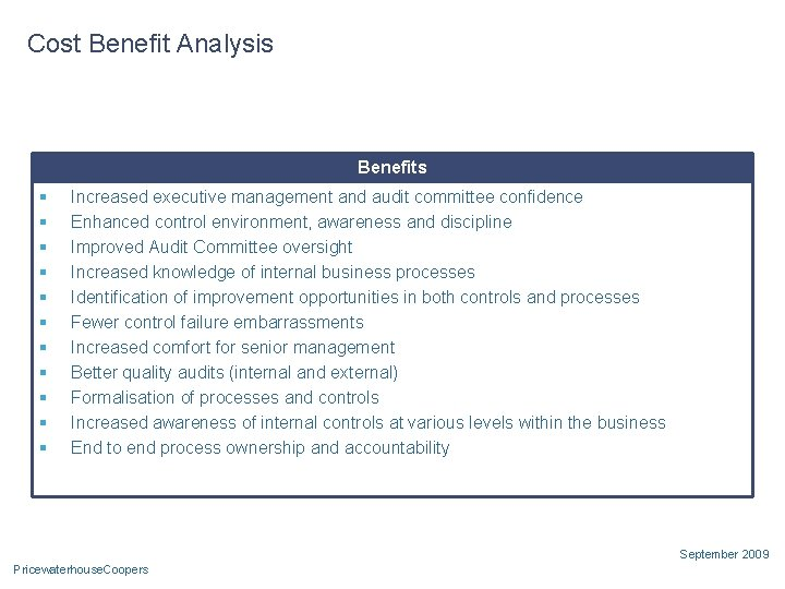 Cost Benefit Analysis Benefits § § § Increased executive management and audit committee confidence