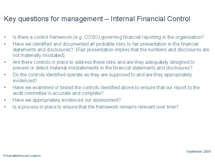 Key questions for management – Internal Financial Control • • Is there a control