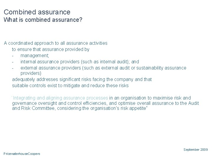 Combined assurance What is combined assurance? A coordinated approach to all assurance activities to