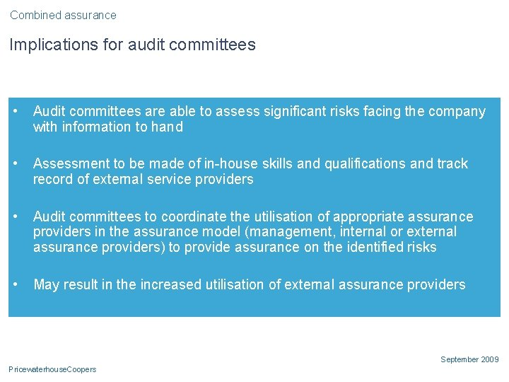 Combined assurance Implications for audit committees • Audit committees are able to assess significant
