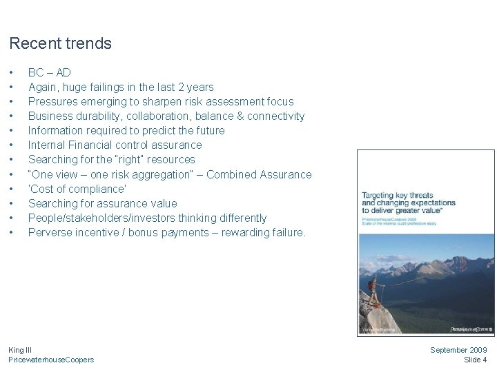 Recent trends • • • BC – AD Again, huge failings in the last