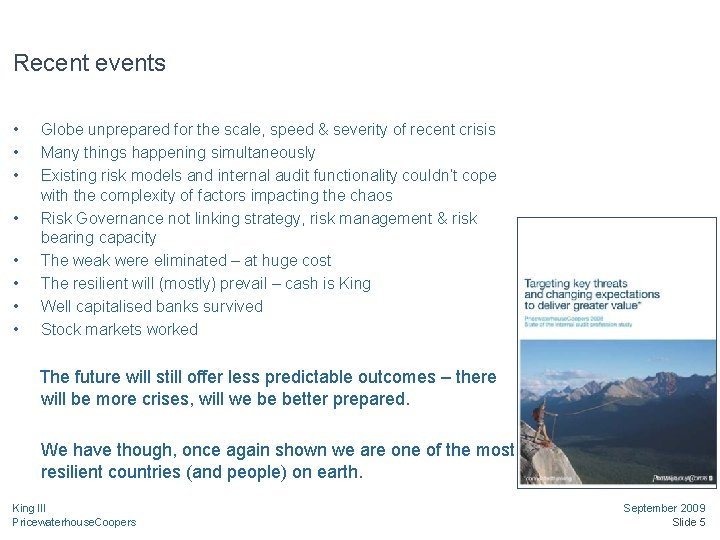 Recent events • • Globe unprepared for the scale, speed & severity of recent