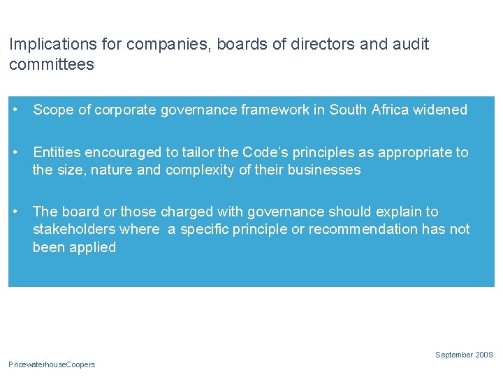 Implications for companies, boards of directors and audit committees • Scope of corporate governance