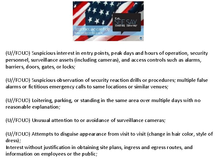 (U//FOUO) Suspicious interest in entry points, peak days and hours of operation, security personnel,
