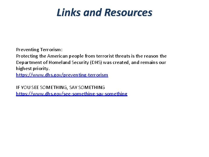 Links and Resources Preventing Terrorism: Protecting the American people from terrorist threats is the