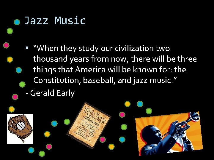 """Jazz Music """"When they study our civilization two thousand years from now, there will"""