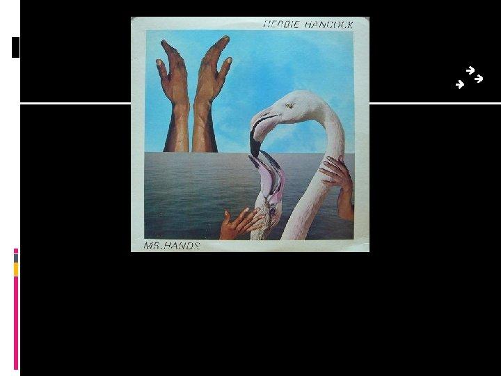 """ 4 A. M"" by Herbie Hancock 1980"