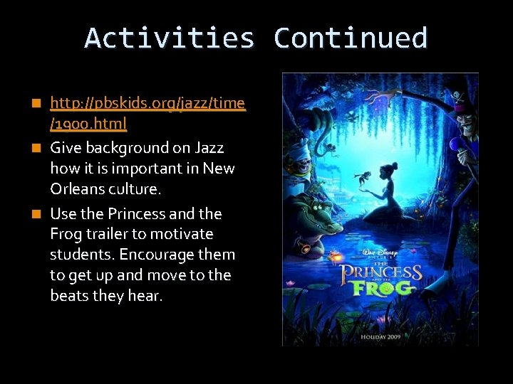 Activities Continued n n n http: //pbskids. org/jazz/time /1900. html Give background on Jazz