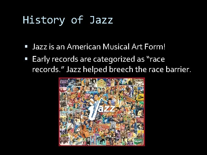 History of Jazz is an American Musical Art Form! Early records are categorized as