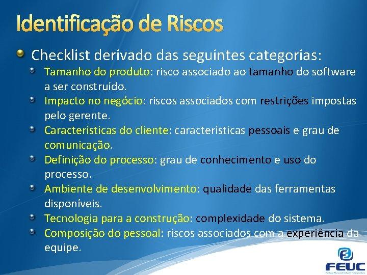 Identificação de Riscos Checklist derivado das seguintes categorias: Tamanho do produto: risco associado ao