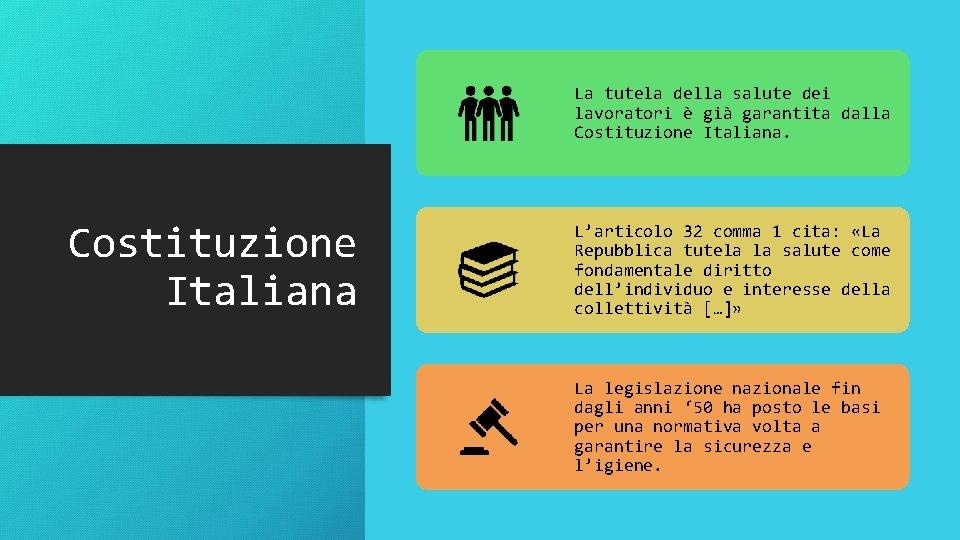 La tutela della salute dei lavoratori è già garantita dalla Costituzione Italiana L'articolo 32