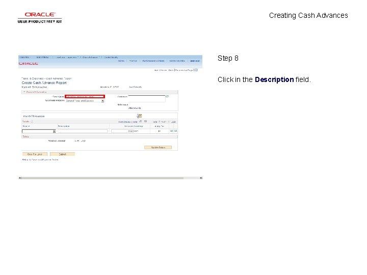 Creating Cash Advances Step 8 Click in the Description field.