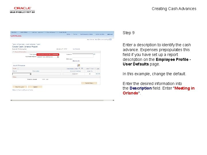 Creating Cash Advances Step 9 Enter a description to identify the cash advance. Expenses
