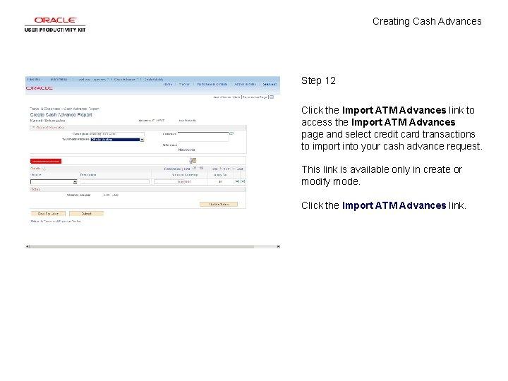 Creating Cash Advances Step 12 Click the Import ATM Advances link to access the