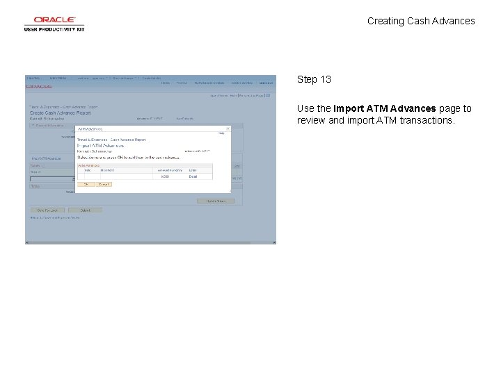 Creating Cash Advances Step 13 Use the Import ATM Advances page to review and
