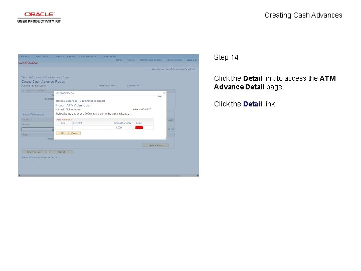 Creating Cash Advances Step 14 Click the Detail link to access the ATM Advance