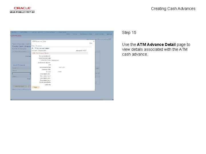 Creating Cash Advances Step 15 Use the ATM Advance Detail page to view details