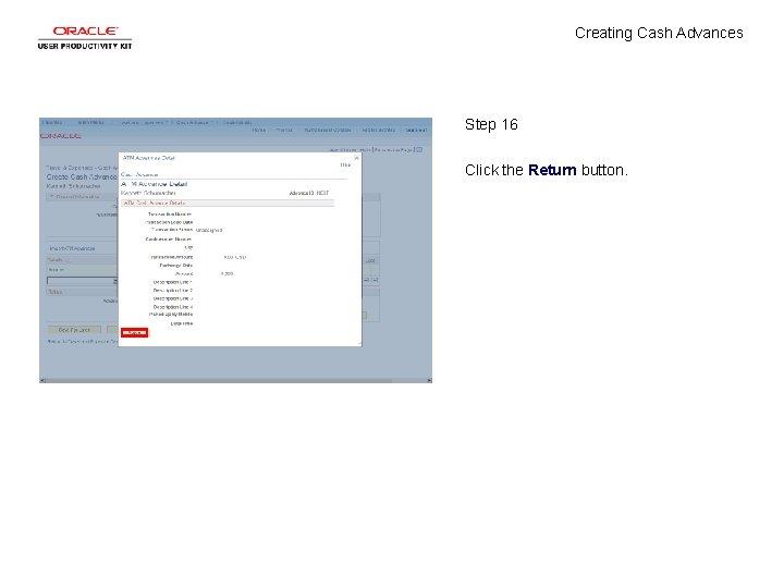 Creating Cash Advances Step 16 Click the Return button.