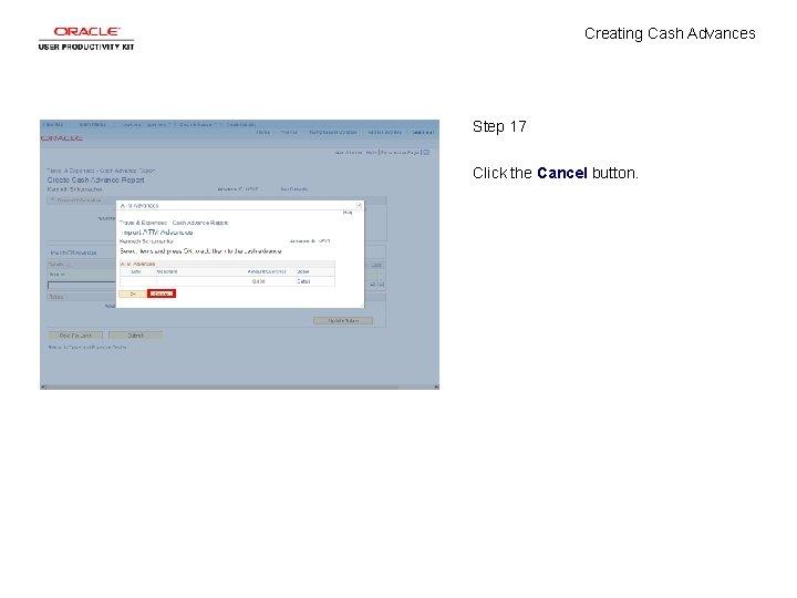 Creating Cash Advances Step 17 Click the Cancel button.